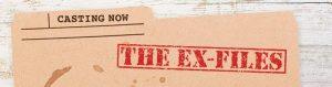 Ex Files Casting