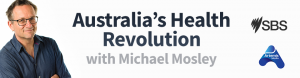 Australia's Health Revolution with Dr. Michael Mosley
